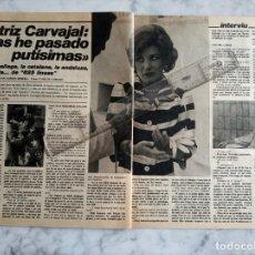 Coleccionismo de Revista Interviú: REPORTAJE DE 2 PAGINAS REVISTA INTERVIU - BEATRIZ CARVAJAL LAS HE PASADO PUTISIMAS -. Lote 190856286
