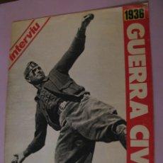 Coleccionismo de Revista Interviú: INTERVIU. SUPLEMENTO ESPECIAL GUERRA CIVIL ESPAÑOLA. LAS MEJORES FOTOS. FALTAN PAGINAS.. Lote 195432670