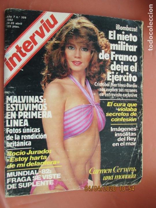 INTERVIU REVISTA Nº 309 - ABRIL 1982 - CARMEN CERVERA ., MALVINAS , ROCIO JURADO , EL NIETO MILITA (Coleccionismo - Revistas y Periódicos Modernos (a partir de 1.940) - Revista Interviú)