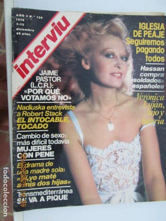 REVISTA INTERVIU - Nº 134 - DICIEMBRE 1978 - NADIUSKA, VERÓNICA LUJÁN, TRANSMEDITERRANEA .... (Coleccionismo - Revistas y Periódicos Modernos (a partir de 1.940) - Revista Interviú)