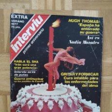 Coleccionismo de Revista Interviú: REVISTA INTERVIU EXTRA VERANO 1977. NADIA MORALES. PRIMER ANIVERSARIO. SHA PERSIA. PINOCHET. CHICAS. Lote 223209548