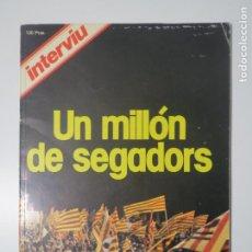 Coleccionismo de Revista Interviú: INTERVIU ESPECIA DIADA UN MILLON DE SEGADORS 1977. Lote 223236855