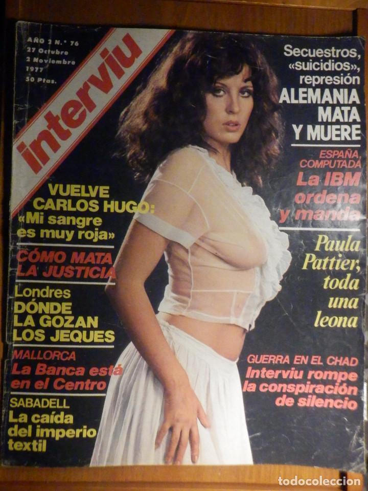 REVISTA INTERVIU Nº 76 - 27 OCTUBRE 1977, PAULA PATTIER, SABADELL LA CAIDA DEL TEXTIL (Coleccionismo - Revistas y Periódicos Modernos (a partir de 1.940) - Revista Interviú)
