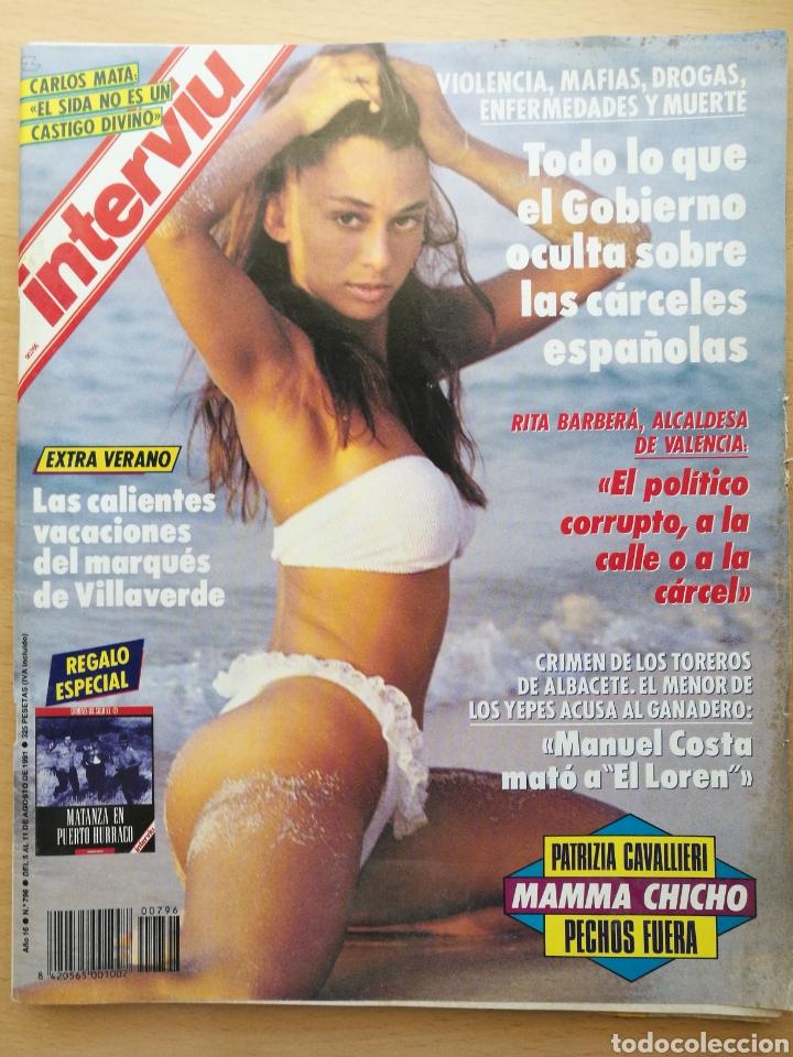 INTERVIÚ N.º 796 1991 PATRIZIA CAVALLERI, MAMMA CHICHO, BOUS MAR DENIA, CARLOS MATA, BEATE FIEDLER (Coleccionismo - Revistas y Periódicos Modernos (a partir de 1.940) - Revista Interviú)