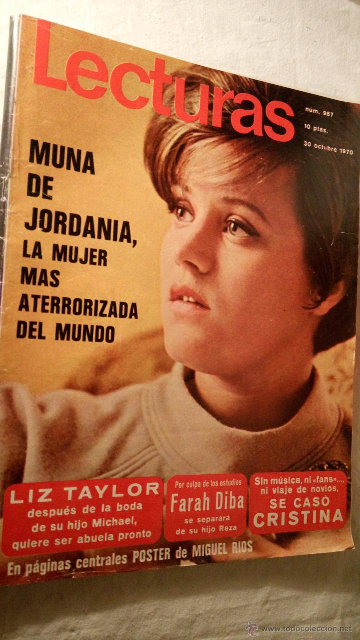 REVISTA LECTURAS AÑO 1970 Nº 967 MUNA DE JORDANIA LIZ TAYLOR FARAH DIBA MIGUEL RIOS LOT200 (Coleccionismo - Revistas y Periódicos Modernos (a partir de 1.940) - Revista Lecturas)