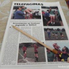 Coleccionismo de Revistas: RECORTE REVISTA LECTURAS Nº1678 AÑO 1984 / AROZAMENA SE LESIONO JUGANDO AL FUTBOL . Lote 195030342