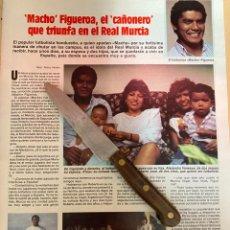 """Coleccionismo de Revistas: RECORTE REVISTA LECTURAS Nº1667 AÑO 1984 / """" MACHO """" FIGUEROA EL """" CAÑONERO """" DEL REAL MURCIA. Lote 221697041"""
