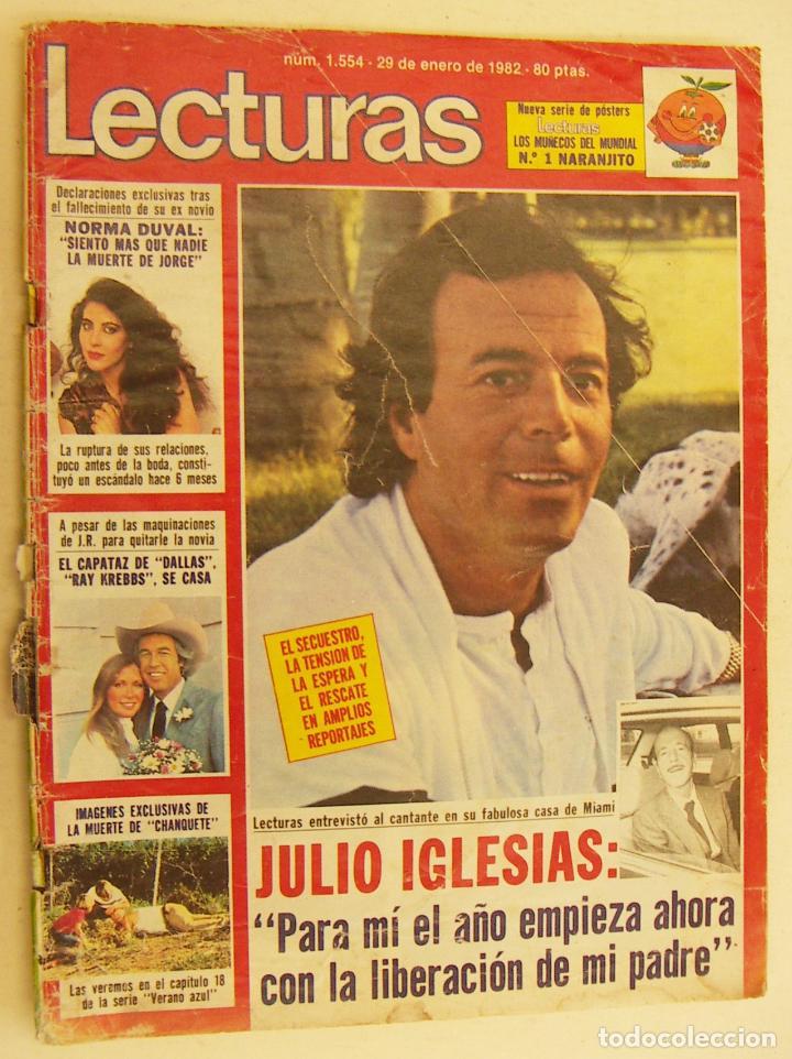 REVISTA LECTURAS CON JULIO IGLESIAS Nº 1554 DE 1982 (Coleccionismo - Revistas y Periódicos Modernos (a partir de 1.940) - Revista Lecturas)