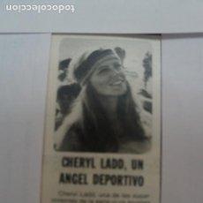 Coleccionismo de Revistas: RECORTE CLIPPING DE CHERYL LADO REVISTA LECTURAS Nº 1474 PAG. 16 L16. Lote 235718550
