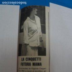Coleccionismo de Revistas: RECORTE CLIPPING DE GIGLIOLA CINQUETTI REVISTA LECTURAS Nº 1474 PAG. 95 L16. Lote 235729065