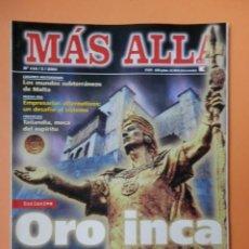 Coleccionismo de Revista Más Allá: MÁS ALLÁ DE LA CIENCIA. NÚM. 144 (ORO INCA. EN BUSCA DEL ÚLTIMO TESORO SAGRADO) - DIVERSOS AUTORES. Lote 39362572