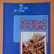 Coleccionismo de Revista Más Allá: ASÍ LO VIO EL CINE. LA SOCIEDAD DEL FUTURO. DE LA PG 81 A LA 96 - DIVERSOS AUTORES. Lote 48899559