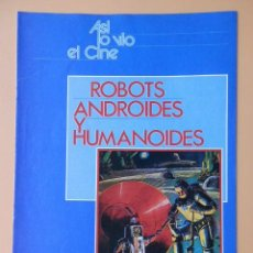 Coleccionismo de Revista Más Allá: ASÍ LO VIO EL CINE. ROBOTS, ANDROIDES Y HUMANOIDES. DE LA PG 97 A LA 112 - DIVERSOS AUTORES. Lote 48899560