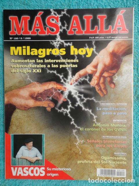 REVISTA MAS ALLA N º 120 ,AÑO 1.999 - MILAGROS DE HOY - OVNIS - TABLAS MAGICAS - MEDITACION (Coleccionismo - Revistas y Periódicos Modernos (a partir de 1.940) - Revista Más Allá)