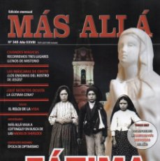 Coleccionismo de Revista Más Allá: MAS ALLA N. 345 - EN PORTADA: FATIMA, 100 AÑOS DE APARICIONES MARIANAS (NUEVA). Lote 112032439