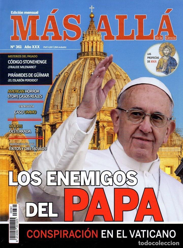 MAS ALLA N. 361 - EN PORTADA: LOS ENEMIGOS DEL PAPA (NUEVA) (Coleccionismo - Revistas y Periódicos Modernos (a partir de 1.940) - Revista Más Allá)