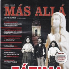 Coleccionismo de Revista Más Allá: REVISTA MÁS ALLÁ: FÁTIMA. CIEN AÑOS DE LAS APARICIONES MARIANAS.. Lote 207385412
