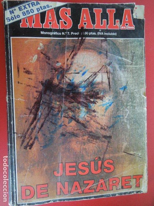MAS ALLA , MONOGRAFICO Nº 7 EXTRA - JESUS DE NAZARET -DIVERSOS AUTORES (Coleccionismo - Revistas y Periódicos Modernos (a partir de 1.940) - Revista Más Allá)