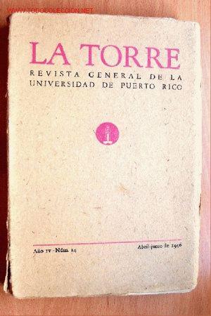 LA TORRE Nº 14 - REVISTA GENERAL DE LA UNIVERSIDAD DE PUERTO RICO - AÑO 1956 - MAX AUB (Coleccionismo - Revistas y Periódicos Modernos (a partir de 1.940) - Revista Muy Interesante)