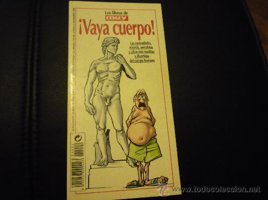 LIBRILLO OBSEQUIO DE LA REVISTA MUY INTERESANTE.1999.VAYA CUERPO. (Coleccionismo - Revistas y Periódicos Modernos (a partir de 1.940) - Revista Muy Interesante)