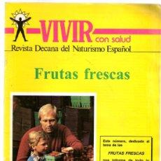 Coleccionismo de Revista Muy Interesante: VIVIR CON SALUD Nº 237 - REVISTA DECANA DEL NATURISMO ESPAÑOL - FRUTAS FRESCAS. Lote 32541971