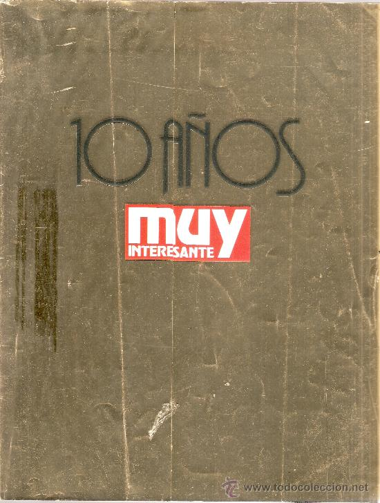 REVISTA MUY INTERESANTE Nº 120 MAYO 1991 10 AÑOS (Coleccionismo - Revistas y Periódicos Modernos (a partir de 1.940) - Revista Muy Interesante)
