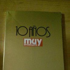 Coleccionismo de Revista Muy Interesante: REVISTA MUY INTERESANTE Nº 120 MAYO 1991 ESPECIAL 10 AÑOS. Lote 95902603
