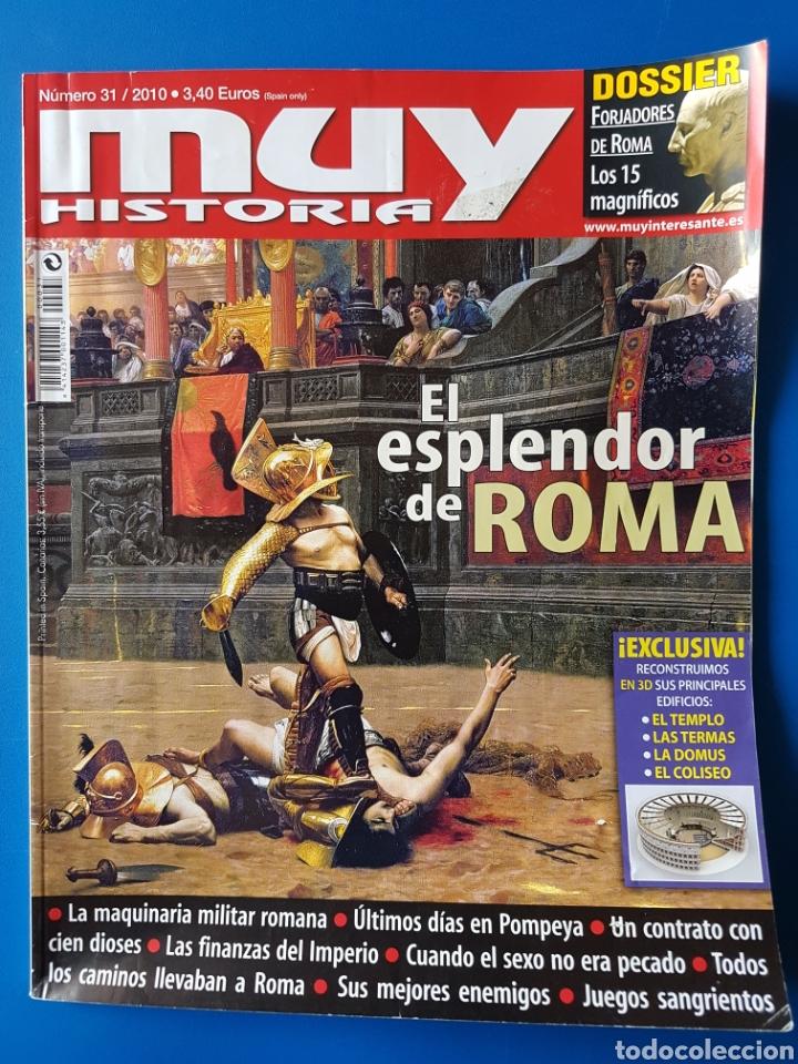REVISTA MUY HISTORIA N° 31 2010. EL ESPLENDOR DE ROMA. (Coleccionismo - Revistas y Periódicos Modernos (a partir de 1.940) - Revista Muy Interesante)