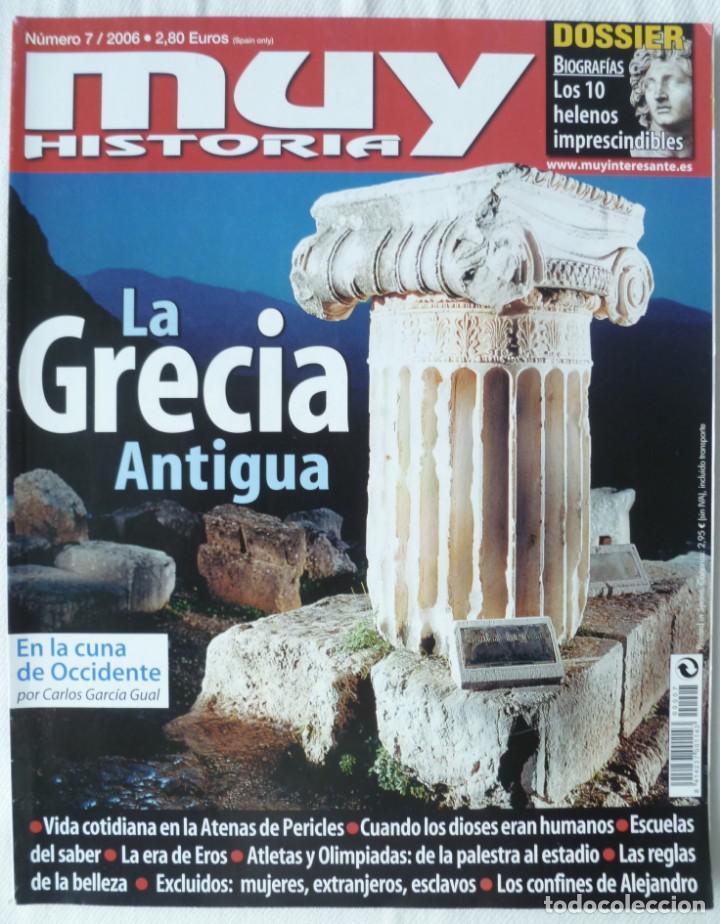 MUY HISTORIA Nº 7 2006 LA GRECIA ANTIGUA (Coleccionismo - Revistas y Periódicos Modernos (a partir de 1.940) - Revista Muy Interesante)