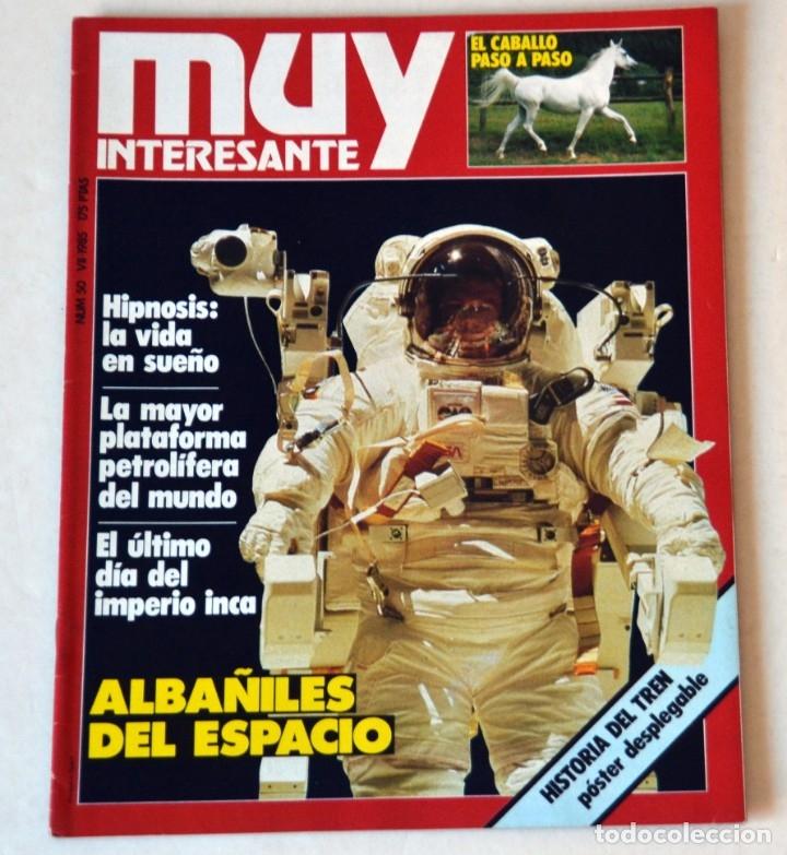 REVISTA MUY INTERESANTE Nº 50 JULIO 1985 (Coleccionismo - Revistas y Periódicos Modernos (a partir de 1.940) - Revista Muy Interesante)