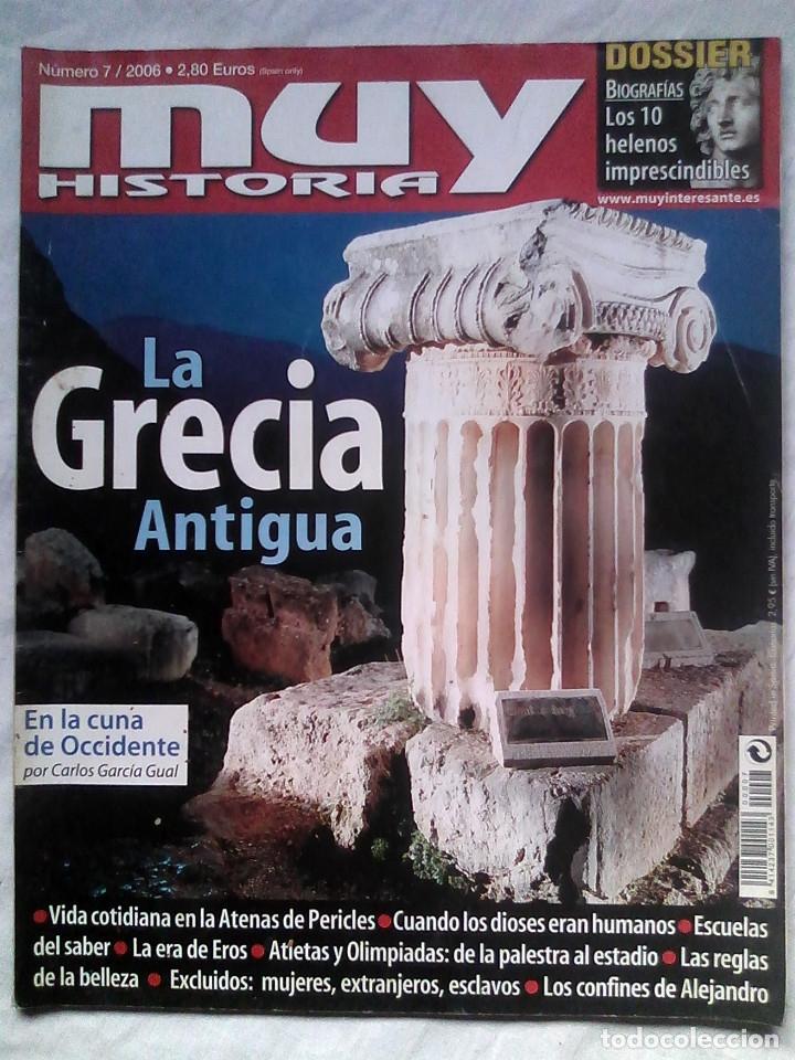 MUY HISTORIA N.º 7 2006 LA GRECIA ANTIGUA (Coleccionismo - Revistas y Periódicos Modernos (a partir de 1.940) - Revista Muy Interesante)
