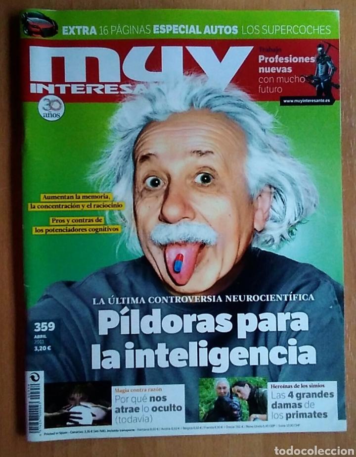 REVISTA MUY INTERESANTE 359 ABRIL 2011 PÍLDORAS PARA LA INTELIGENCIA (Coleccionismo - Revistas y Periódicos Modernos (a partir de 1.940) - Revista Muy Interesante)