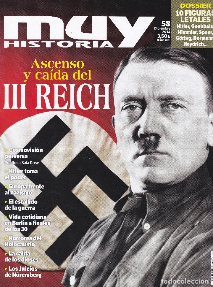 REVISTA MUY HISTORIA: ASCENSO Y CAIDA DEL III REICH (Coleccionismo - Revistas y Periódicos Modernos (a partir de 1.940) - Revista Muy Interesante)