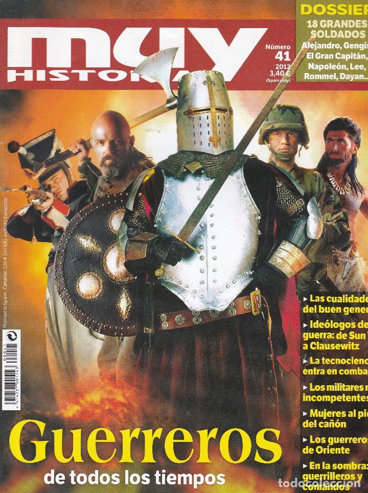 REVISTA MUY HISTORIA: GUERREROS DE TODOS LOS TIEMPOS Nº 41 EDITADA EN 2012 (Coleccionismo - Revistas y Periódicos Modernos (a partir de 1.940) - Revista Muy Interesante)