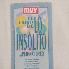 Coleccionismo de Revista Muy Interesante: EL LIBRO DE LO INSÓLITO... PERO CIERTO!!! VENÍA CON LA REVISTA MUY INTERESANTE DE NOVIEMBRE DE 1994-. Lote 275913148