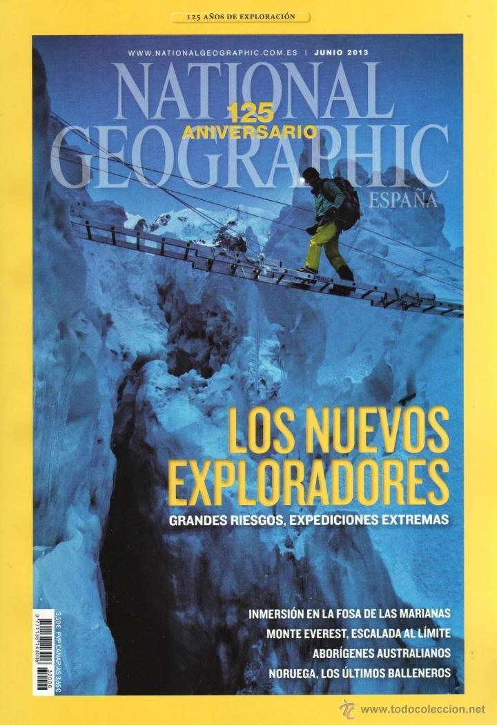 NATIONAL GEOGRAPHIC N. 32006 JUNIO 2013 - EN PORTADA: LOS NUEVOS EXPLORADORES (NUEVA) (Coleccionismo - Revistas y Periódicos Modernos (a partir de 1.940) - Revista National Geographic)