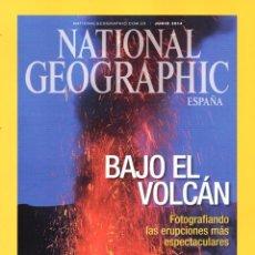 Coleccionismo de National Geographic: NATIONAL GEOGRAPHIC N. 34006 JUNIO 2014 - PORTADA: BAJO EL VOLCAN (NUEVA). Lote 52158354