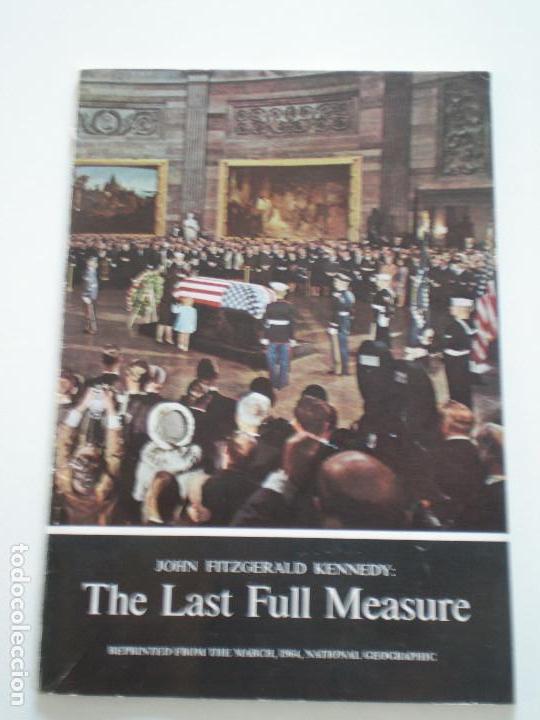 JOHN FITZGERALD KENNEDY : THE LAS FULL MEASURE - USA NATIONAL GEOGRAPHIC 1964 ( A'N'S ) (Coleccionismo - Revistas y Periódicos Modernos (a partir de 1.940) - Revista National Geographic)
