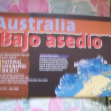 Coleccionismo de National Geographic: MAPA DESPLEGABLE NATIONAL GEOGRAPHIC AUSTRALIA BAJO ASEDIO. Lote 140074002