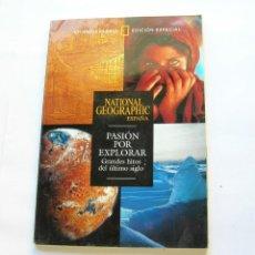 Coleccionismo de National Geographic: NATIONAL GEOGRAPHIC ESPAÑA. PASIÓN POR EXPLORAR. GRANDES HITOS DEL ÚLTIMO SIGLO. Lote 147431090