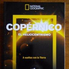 Coleccionismo de National Geographic: COPÉRNICO. EL HELIOCENTRISMO. A VUELTAS CON LA TIERRA /// EDICIÓN ESPECIAL NATIONAL GEOGRAPHIC. Lote 152251242