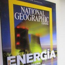 Coleccionismo de National Geographic: NATIONAL GEOGRAPHIC, ENERGIA EL GRAN DILEMA DE NUESTRO FUTURO - EDICION ESPECIAL . Lote 154435502