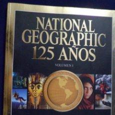 Coleccionismo de National Geographic: REVISTA NATIONAL GEOGRAPHIC 125 AÑOS VOLUMEN 1. FOTOGRAFÍAS, AVENTURAS Y DESCUBRIMIENTOS. Lote 156615814
