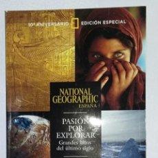 Coleccionismo de National Geographic: NATIONAL GEOGRAPHIC 10º ANIVERSARIO EDICIÓN ESPECIAL. PASIÓN POR EXPLORAR.. Lote 157465474