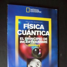 Coleccionismo de National Geographic: FÍSICA CUÁNTICA. EL PRINCIPIO DE INCERTIDUMBRE. HEISENBERG EDICIÓN ESPECIAL NATIONAL GEOGRAPHIC. Lote 175220578
