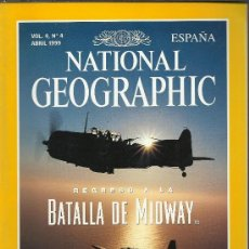 Coleccionismo de National Geographic: REVISTA NATIONAL GEOGRAPHIC ABRIL 1999 VOL 4 Nº 4 REGRESO A LA BATALLA DE MIDWAY. Lote 185731568