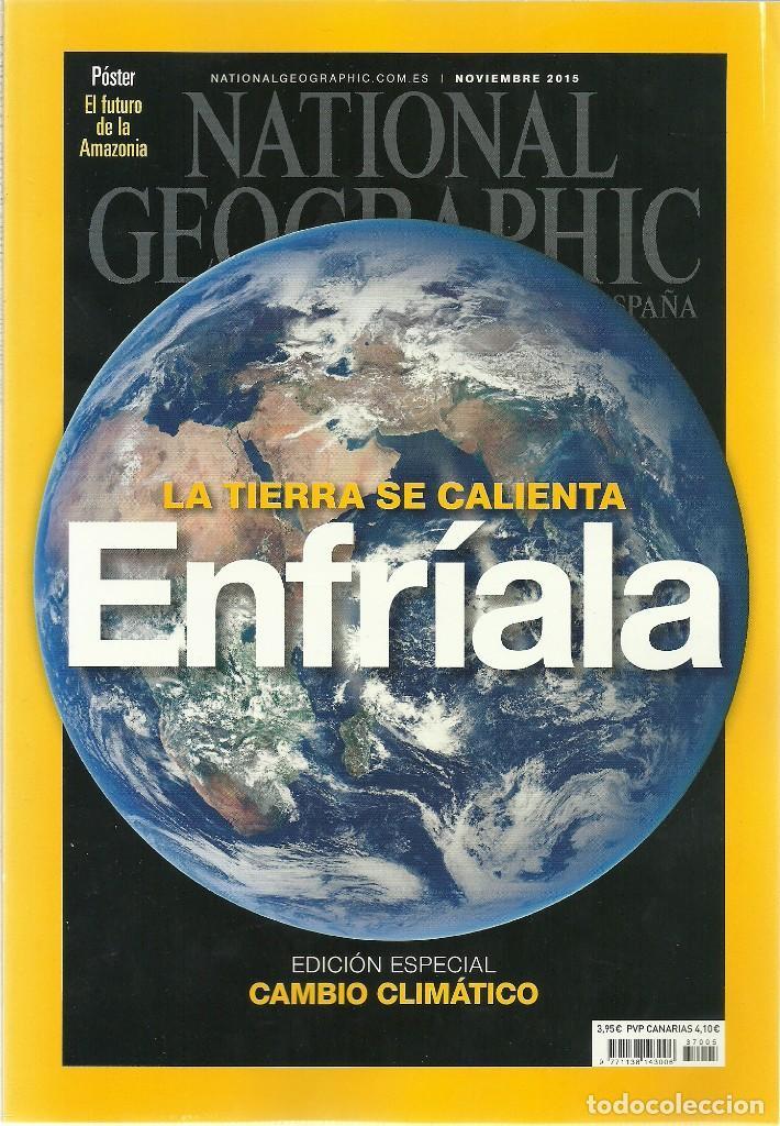 NATIONAL GEOGRAPHIC NOVIEMBRE 2015 LA TIERRA SE CALIENTA ENFRÍALA (Coleccionismo - Revistas y Periódicos Modernos (a partir de 1.940) - Revista National Geographic)