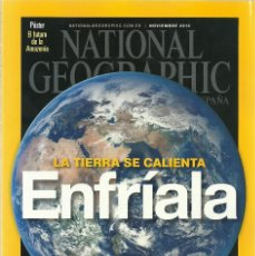 Collectionnisme de National Geographic: NATIONAL GEOGRAPHIC NOVIEMBRE 2015 LA TIERRA SE CALIENTA ENFRÍALA. Lote 195890042