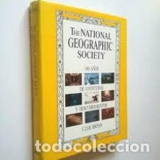 Coleccionismo de National Geographic: THE NATIONAL GEOGRAPHIC SOCIETY. 100 AÑOS DE AVENTURAS Y DESCUBRIMIENTOS. Lote 200810076