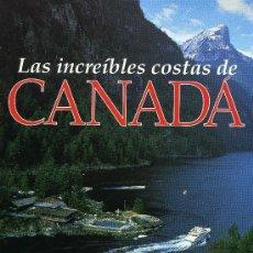 Coleccionismo de National Geographic: NATIONAL GEOGRAPHIC - LAS INCREIBLES COSTAS DE CANADA. Lote 203054061